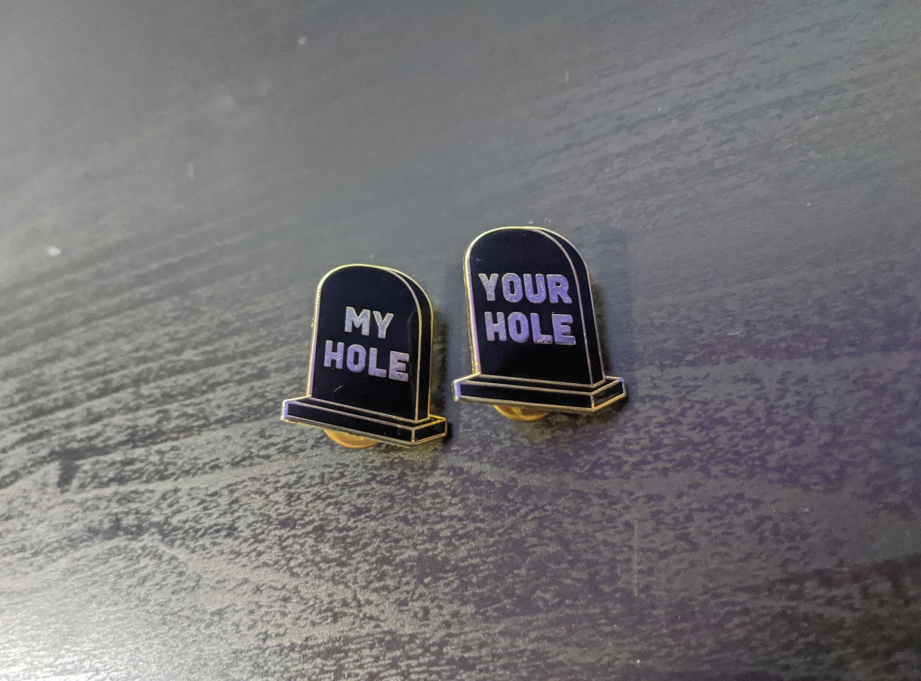 RIP My Hole, RIP Your Hole Enamel Pins