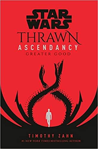 Thrawn Ascendancy Greater Good by Timothy Zahn